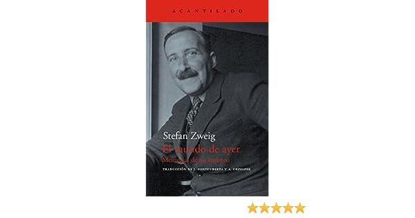 Amazon.com: El mundo de ayer: Memorias de un europeo (El Acantilado nº 44) (Spanish Edition) eBook: Stefan Zweig, Joan Fontcuberta Gel, Agata Orzeszek: ...