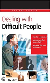 Dealing with Difficult People by Roy Lilley (2006-06-03)
