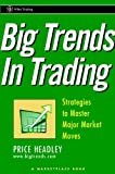 Big Trends in Trading, Price Headley and Marketplace Books Staff, 0471412694