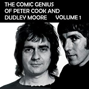 The Comic Genius of Peter Cook and Dudley Moore, Volume 1 Audiobook