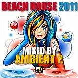 Beach House 2011 (DJ Mix)