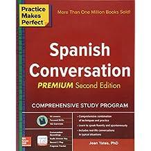 Practice Makes Perfect: Spanish Conversation, Premium Second Edition