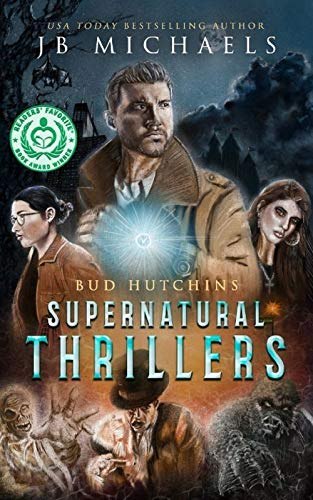 The Bud Hutchins Supernatural Thriller Series Books 1-3: The Bud Hutchins Supernatural Thrillers Collection #1