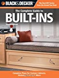 Black & Decker The Complete Guide to Built-Ins: Complete Plans for Custom Cabinets, Shelving, Seating & More, Second Edition (Black & Decker Complete Guide)