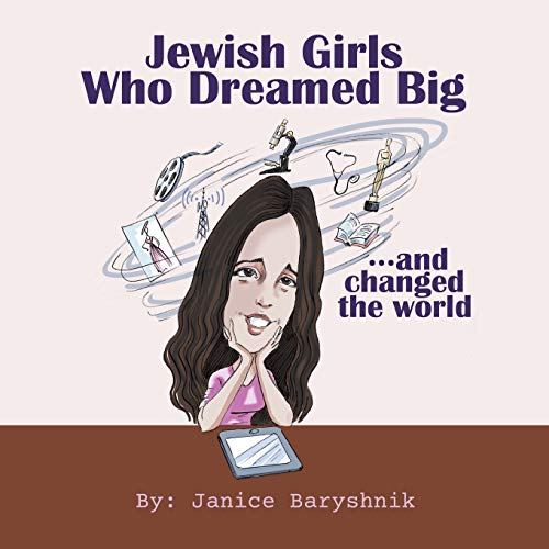 Jewish Girls Who Dreamed Big And Changed The ()
