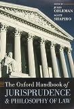 The Oxford Handbook of Jurisprudence and Philosophy of Law (Oxford Handbooks)