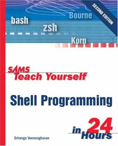 By Sriranga Veeraraghavan: Sams Teach Yourself Shell Programming in 24 Hours (2nd Edition) Second (2nd) Edition pdf
