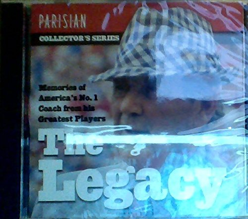 The Legacy Memories of America's No.1 Coach from his Greatest Players (A trip down memory lane as Bear Bryant's greatest players recount their special moments with the Coach) PDF