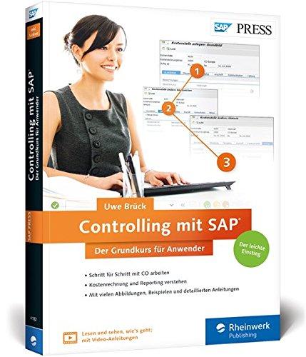 Controlling mit SAP: Der Grundkurs für Anwender: Ihr Schnelleinstieg in SAP CO -- inklusive Video-Tutorials (SAP PRESS) Broschiert – 28. November 2016 Uwe Brück 383624182X Anwendungs-Software COMPUTERS / General