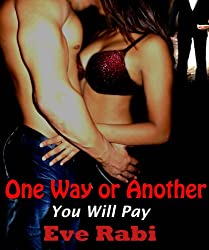 One Way Or Another You Will Pay