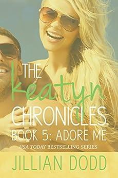Adore Me (The Keatyn Chronicles Book 5) by [Dodd, Jillian]