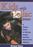 Kids with Celiac Disease, Danna Korn, 1890627216