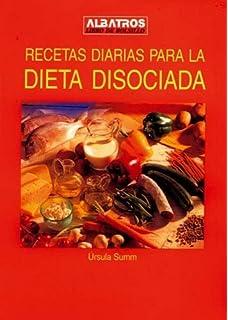 Recetas Diarias Para La Dieta Disociada (Spanish Edition)