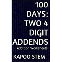 100 Addition Worksheets with Two 4-Digit Addends: Math Practice Workbook (100 Days Math Addition Series)