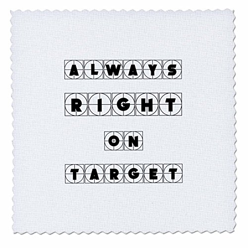 3dRose Alexis Design - Focus - Always Right on Target Cross Hairs Text on White Background - 8x8 inch Quilt Square (qs_286137_3)