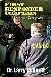First Responder Chaplains: Spiritual Caregivers