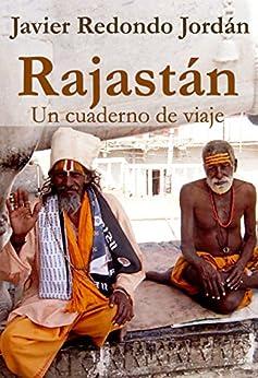 Rajastán: Un cuaderno de viaje (Cuadernos de viaje nº 2) (Spanish Edition) by [Jordán, Javier Redondo]