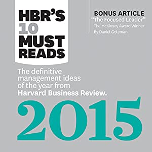 HBR's 10 Must Reads 2015: The Definitive Management Ideas of the Year from HBR Audiobook