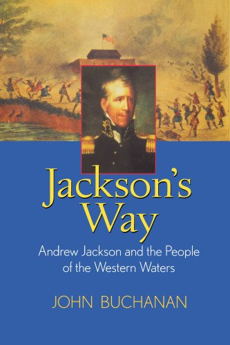 Jackson's Way: Andrew Jackson and the People of the Western Waters PDF