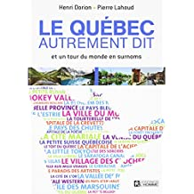 Le Québec autrement dit: et un tour du monde en surnoms