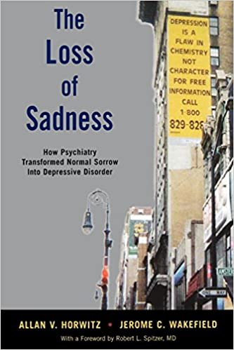 The Loss of Sadness: How Psychiatry Transformed Normal