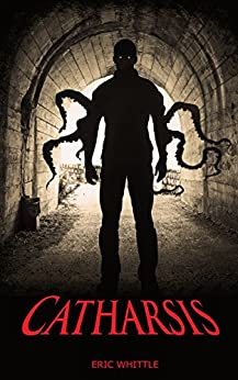 Catharsis (Catharsis Series Book 1) by [Whittle, Eric]