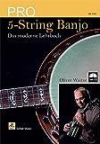 Pro 5-String Banjo: Das moderne Lehrbuch (mit CD)