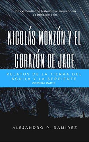 Nicolás Monzón y el Corazón de Jade (Spanish Edition) by [RAMÍREZ, ALEJANDRO