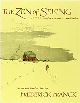 Zen of Seeing: Seeing/Drawing as Meditation price comparison at Flipkart, Amazon, Crossword, Uread, Bookadda, Landmark, Homeshop18