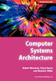 Computer Systems Architecture, Robert Newman, 1904995098