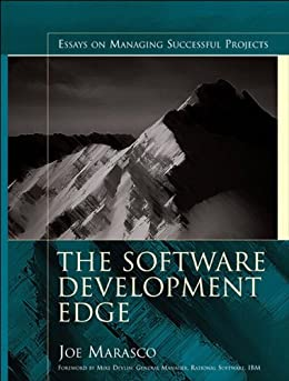 the software development edge essays on managing successful projects Профессионально - joe marasco / джо мараско - the software development edge: essays on managing successful projects / it-проекты.