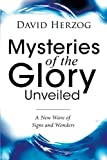 Mysteries of the Glory Unveiled, David Herzog, 0768426073