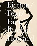 Fiction/Fear/Fact, Rachel Howard, 1904212220