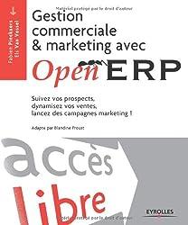 Gestion commerciale et marketing avec Open ERP : Suivez vos prospects, dynamisez vos ventes, lancez des campagnes marketing !