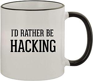 I'd Rather Be HACKING - 11oz Ceramic Colored Rim & Handle Coffee Mug, Black