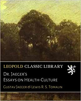 dr jaegers essays on healthculture gustav jaeger lewis r s  dr jaegers essays on healthculture paperback  july