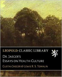 dr jaegers essays on healthculture gustav jaeger lewis r s  dr jaegers essays on healthculture paperback  july