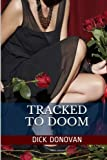 img - for Tracked To Doom: The Story of a Mystery and its Unravelling book / textbook / text book