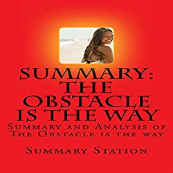 Summary and Analysis of The Obstacle Is the Way by Ryan Holiday