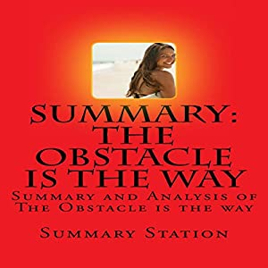 Summary and Analysis of The Obstacle Is the Way by Ryan Holiday Audiobook