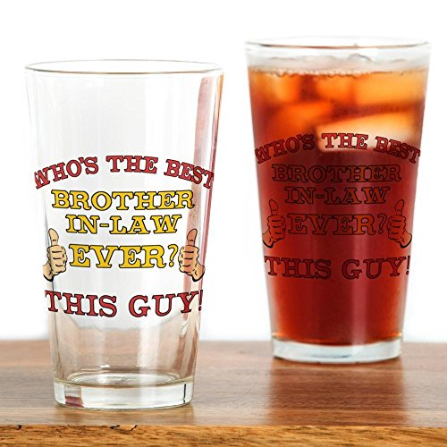 (CafePress Best Brother-In-Law Ever Pint Glass, 16 oz. Drinking Glass )