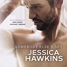 Somebody Else's Sky: Something in the Way, Book 2 Audiobook by Jessica Hawkins Narrated by Andi Arndt, Zachary Webber