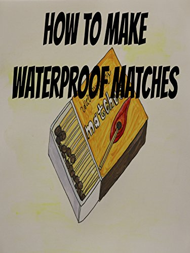 how-to-make-waterproof-matches
