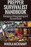 Prepper Survivalist Handbook: Emergency Homesteading and Survival Guide
