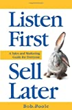 Listen First - Sell Later, Bob Poole, 0982420803