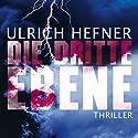 Die dritte Ebene Hörbuch von Ulrich Hefner Gesprochen von: Jürgen Holdorf