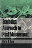 Ecological Approach to Pest Management, Horn, David J., 089862505X
