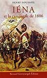 Iéna, et la campagne de 1806 par Houssaye