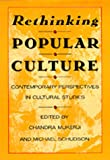 img - for Rethinking Popular Culture: Contemporary Perspectives in Cultural Studies book / textbook / text book