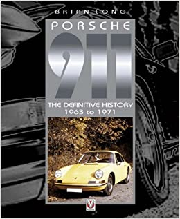 Porsche 911 - The Definitive History 1963 to 1971: 1965-1971 Vol 1: Amazon.es: Brian Long: Libros en idiomas extranjeros